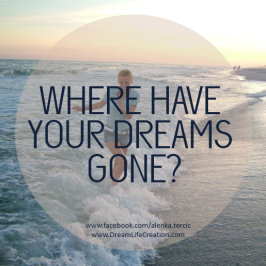 Where have your dreams gone?