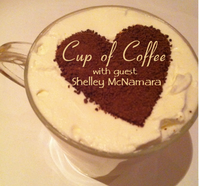 Cup of Coffee with Shelley McNamara