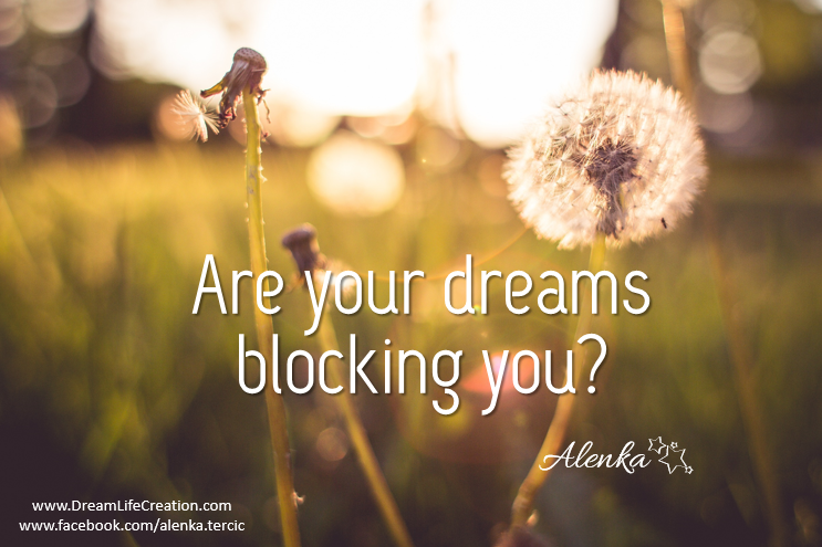 {DreamLifeCreation} Are your dreams blocking you?