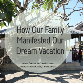 How Our Family Manifested Dream Vacations