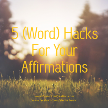 5 (Word) Hacks to Make your Affirmations Better