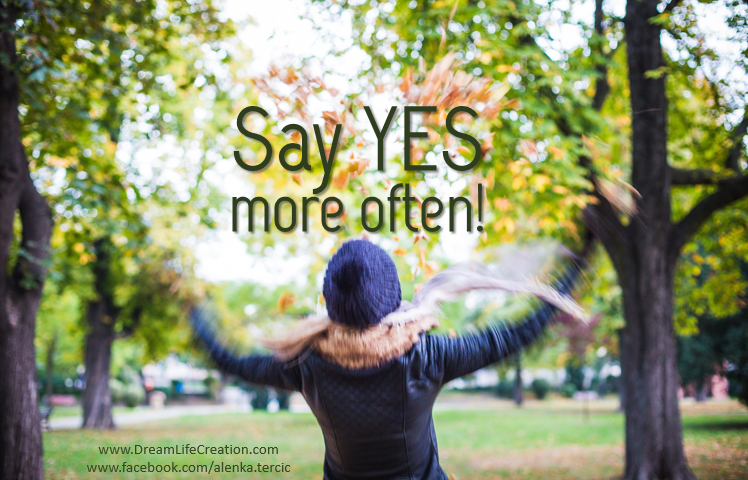 {DreamLifeCreation} Say YES more often!
