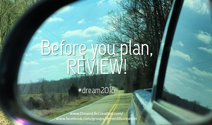 {DreamLifeCreation} Before you plan, review