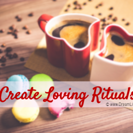 Create Loving Rituals