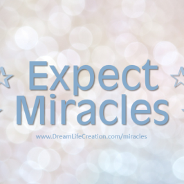 Always Expect Miracles!