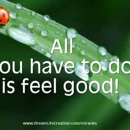 All You Have to Do is Feel Good