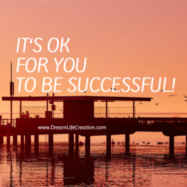 It's OK for YOU to be Successful!