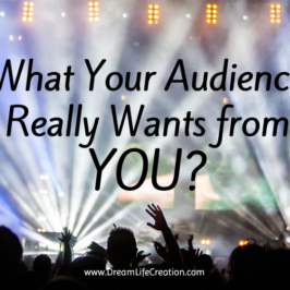 What Your Audience Really Wants From You
