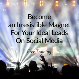 {Masterclass} Become an Irresistible Magnet For Your Ideal Leads On Social Media