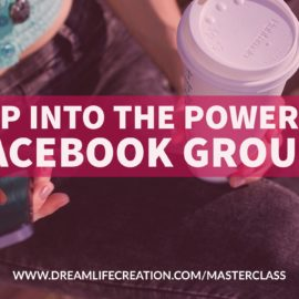 {Masterclass #8} Tap Into the Power of Facebook Groups
